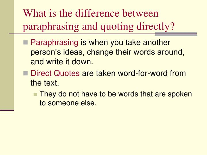 What is the difference between paraphrasing and quoting directly?