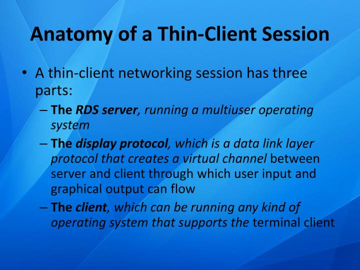 Anatomy of a Thin-Client Session