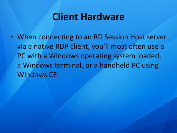 Client Hardware
