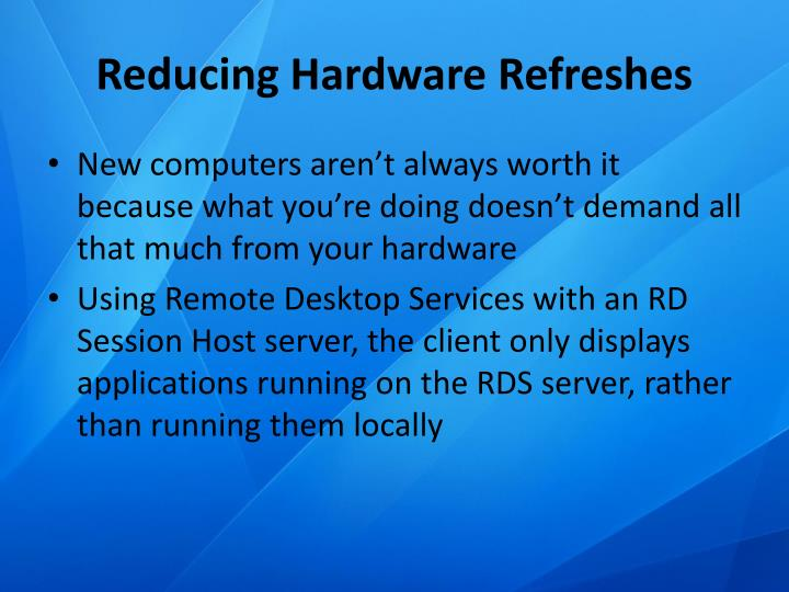 Reducing Hardware Refreshes