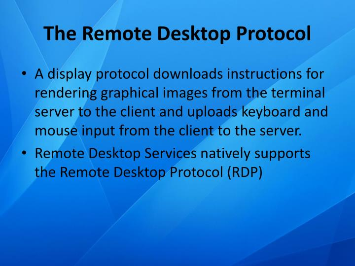 The Remote Desktop Protocol