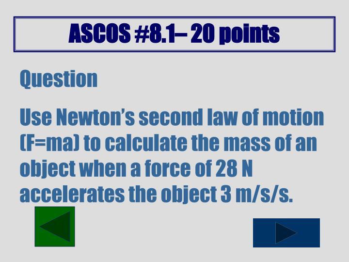ASCOS #8.1– 20 points