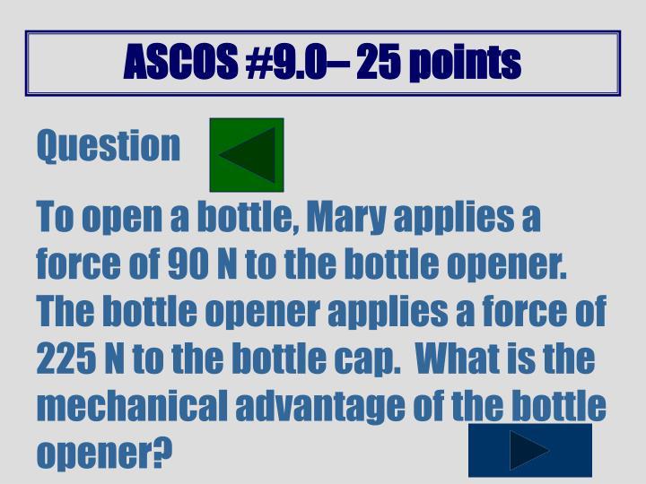ASCOS #9.0– 25 points