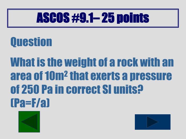 ASCOS #9.1– 25 points