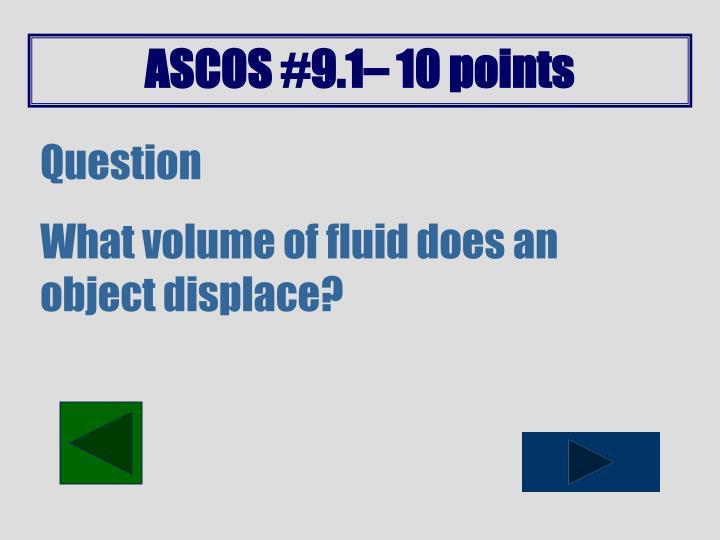 ASCOS #9.1– 10 points