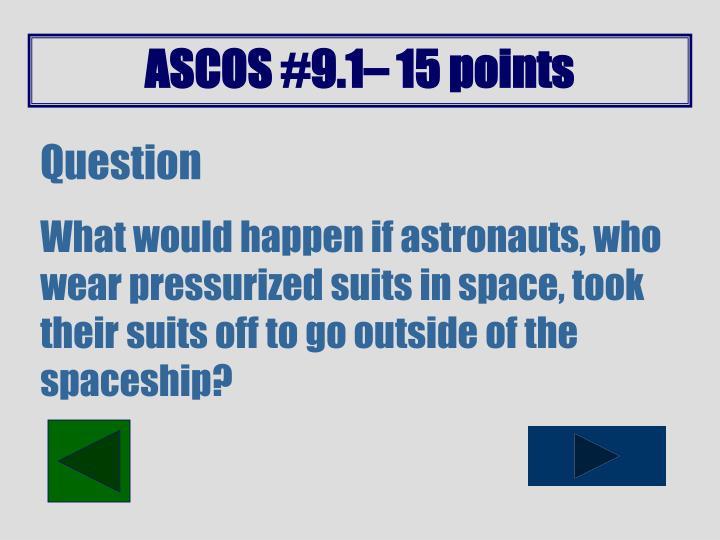 ASCOS #9.1– 15 points