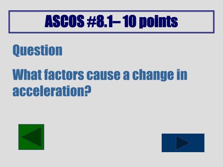 ASCOS #8.1– 10 points