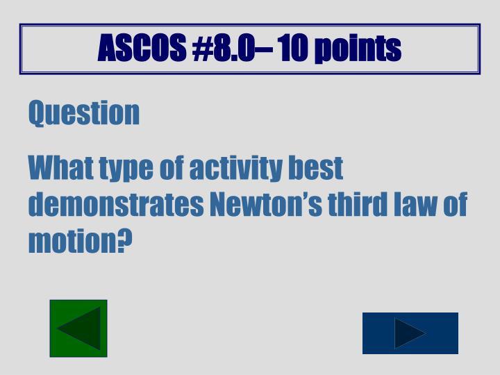 ASCOS #8.0– 10 points