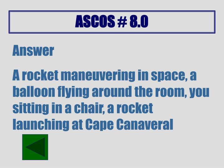 ASCOS # 8.0