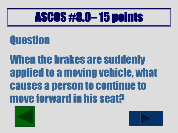 ASCOS #8.0– 15 points