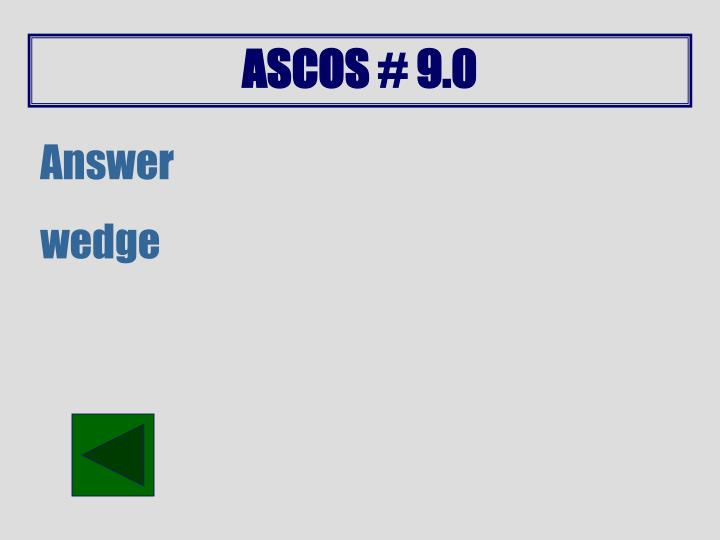 ASCOS # 9.0