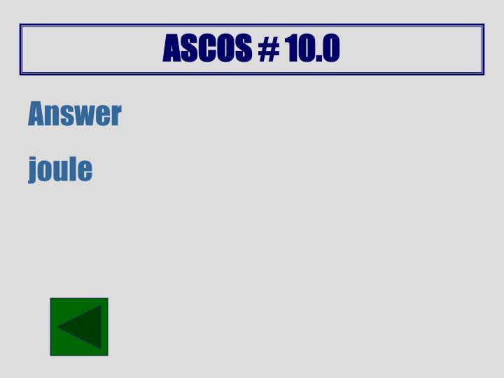 ASCOS # 10.0