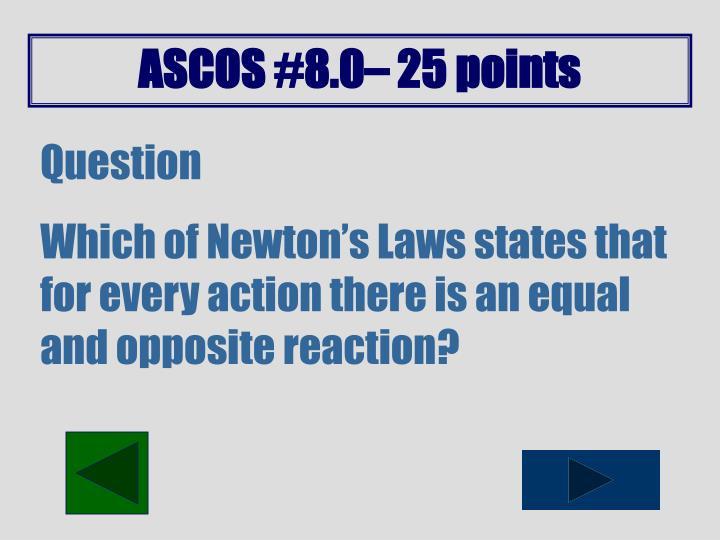 ASCOS #8.0– 25 points