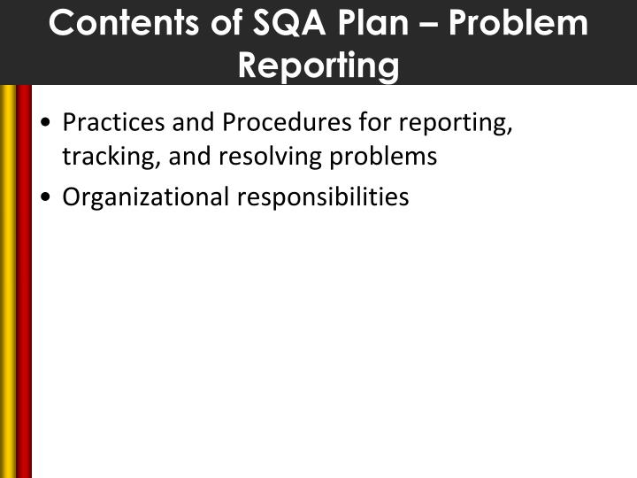 Contents of SQA Plan – Problem Reporting