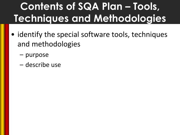 Contents of SQA Plan – Tools, Techniques and Methodologies