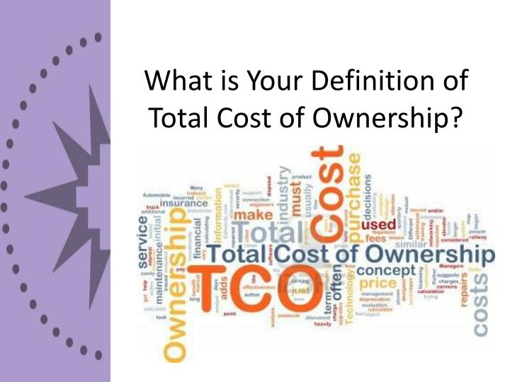 What is Your Definition of Total Cost of Ownership?