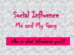 social influence me and my gang