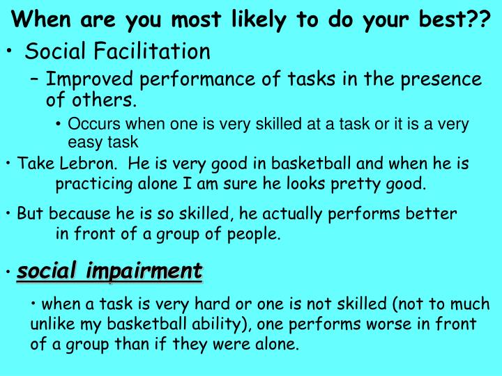 When are you most likely to do your best??