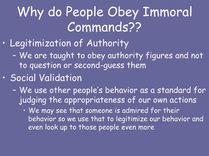 Why do People Obey Immoral Commands??