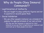 why do people obey immoral commands