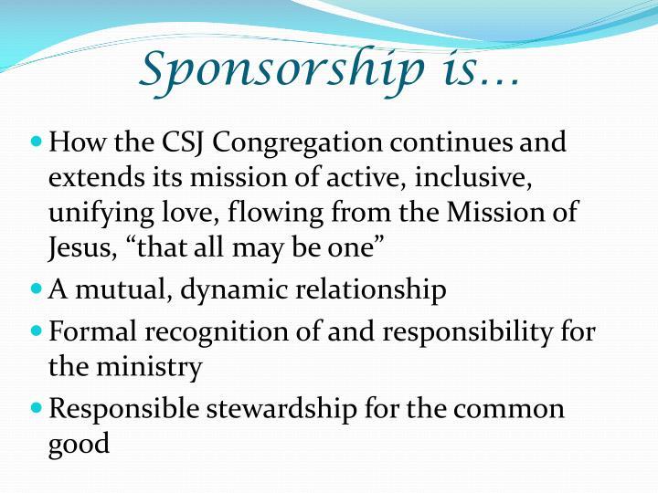 Sponsorship is…