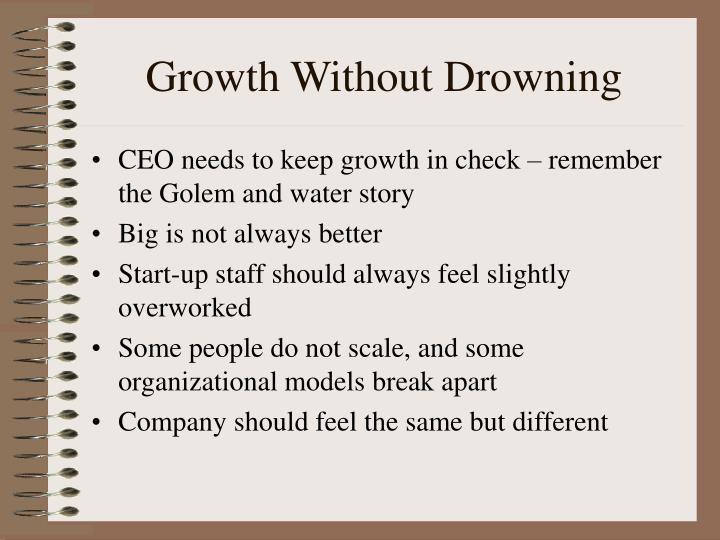 Growth Without Drowning