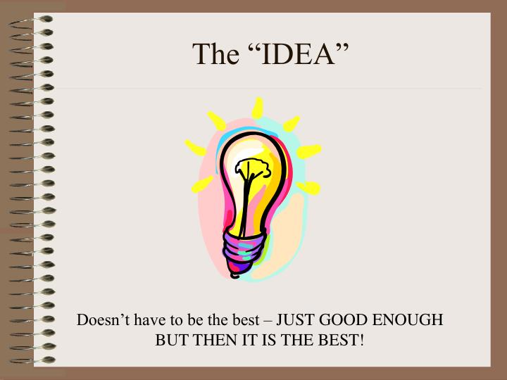 """The """"IDEA"""""""