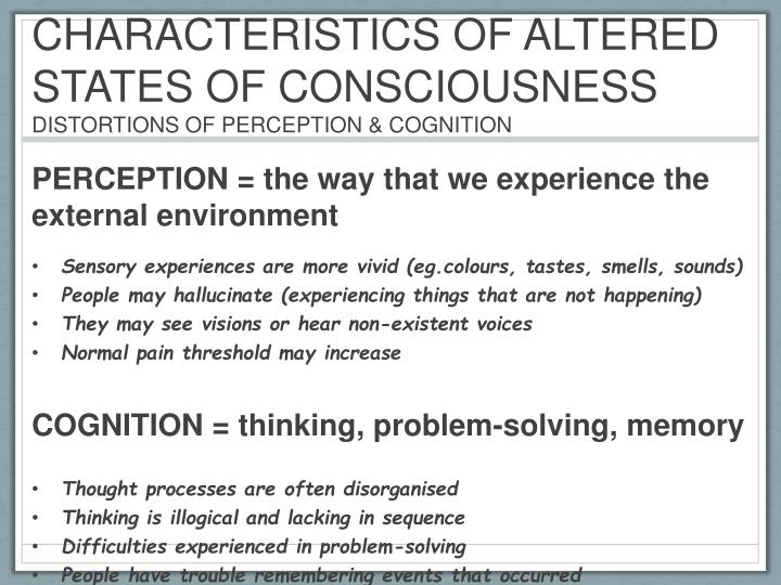 CHARACTERISTICS OF ALTERED STATES OF CONSCIOUSNESS