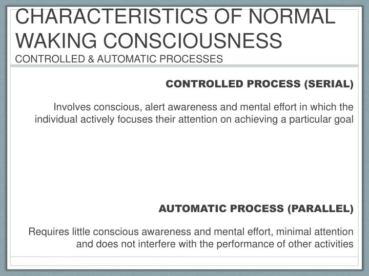 CHARACTERISTICS OF NORMAL WAKING CONSCIOUSNESS