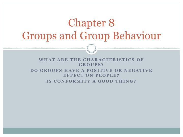Chapter 8 groups and group behaviour