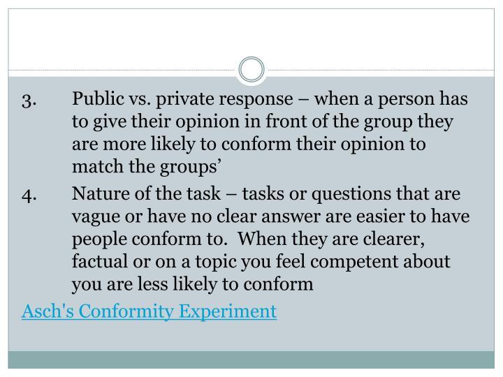 3.Public vs. private response – when a person has
