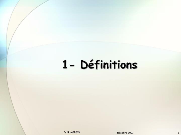 1- Définitions