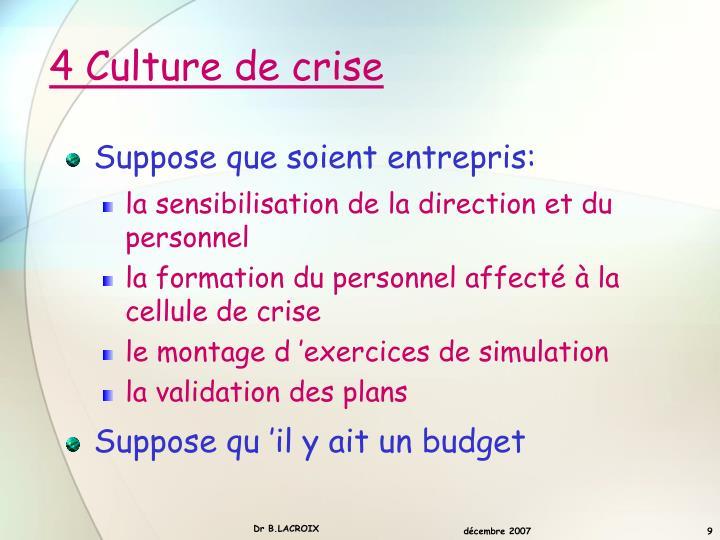 4 Culture de crise