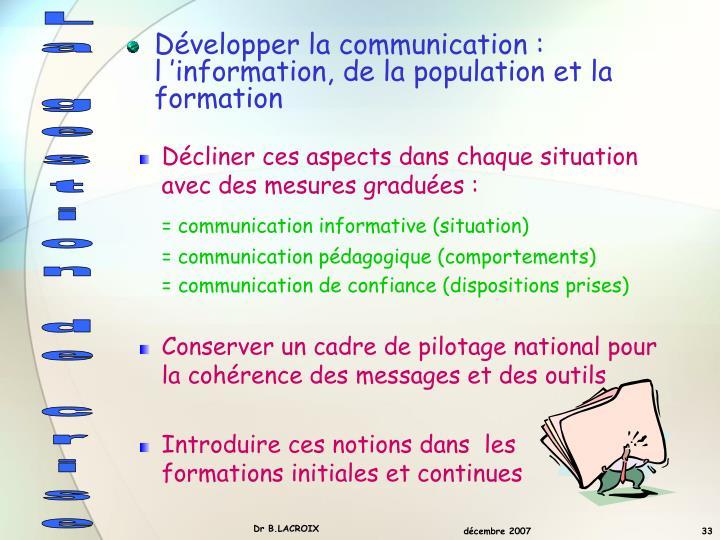 Développer la communication : l'information, de la population et la formation