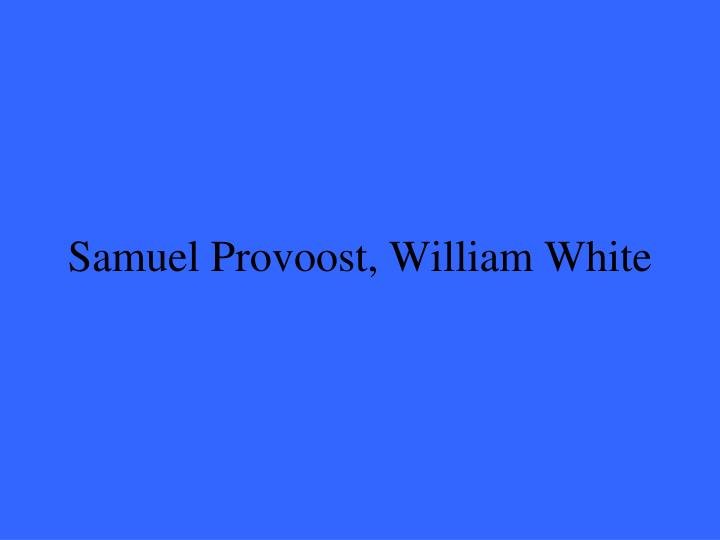 Samuel Provoost, William White