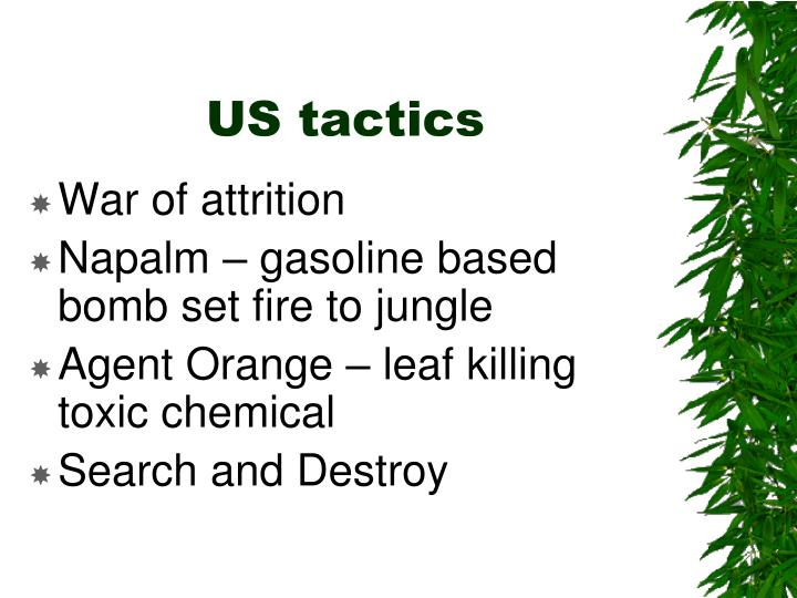 a paper on the search and destroy war tactics The tactics of search and destroy and defoliation  strengths didn't lie in guerrilla warfare search and destroy allowed them  search for your essay .