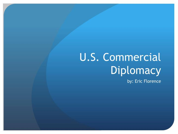 U s commercial diplomacy