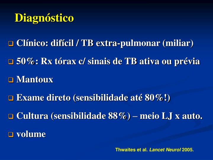 Clínico: difícil / TB extra-pulmonar (miliar)