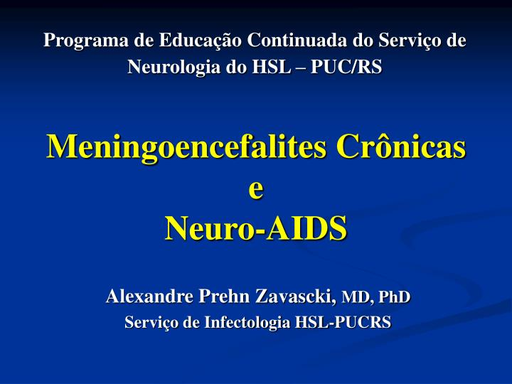 Meningoencefalites cr nicas e neuro aids