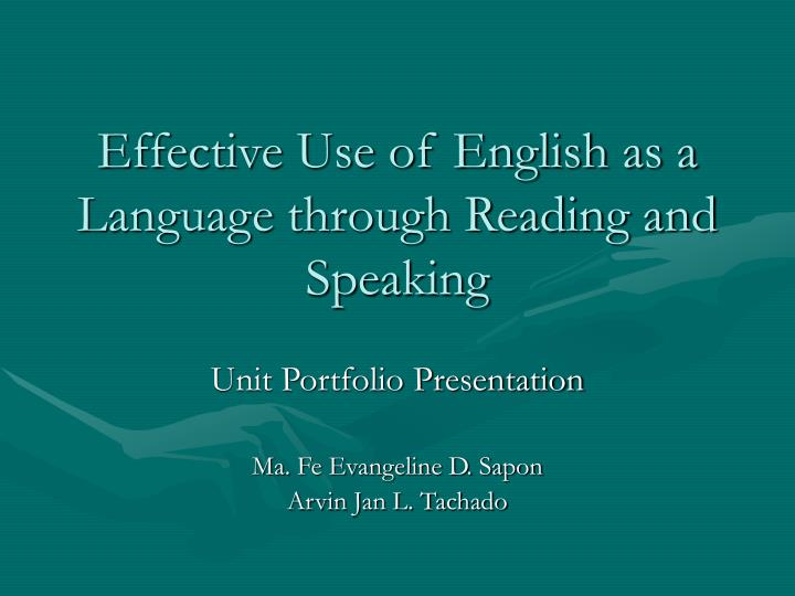 Effective use of english as a language through reading and speaking
