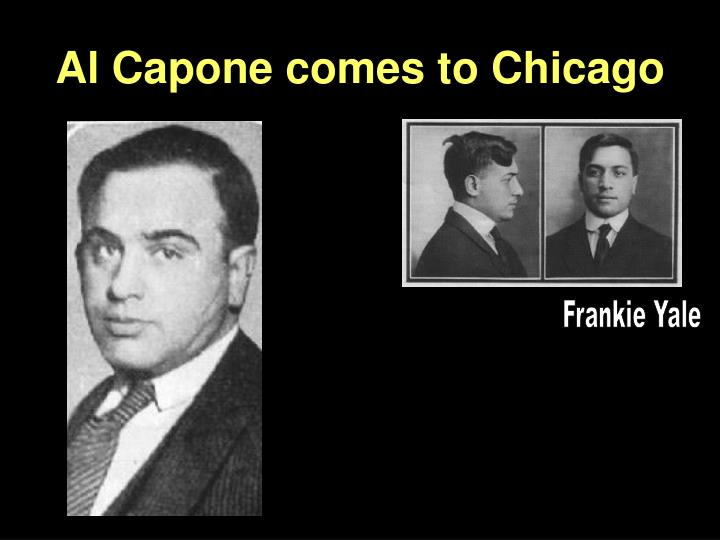 Al Capone comes to Chicago