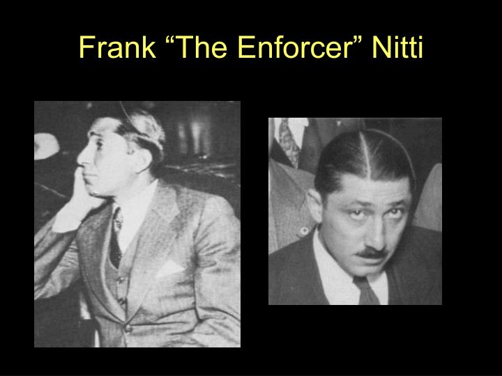 "Frank ""The Enforcer"" Nitti"