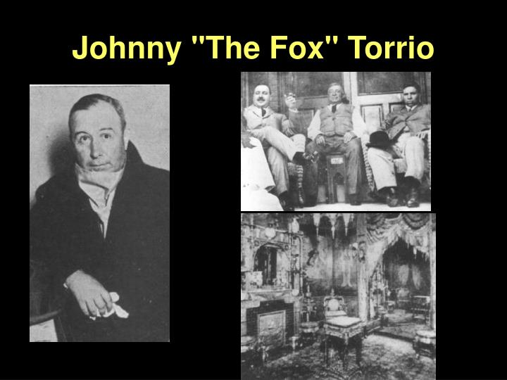 "Johnny ""The Fox"" Torrio"
