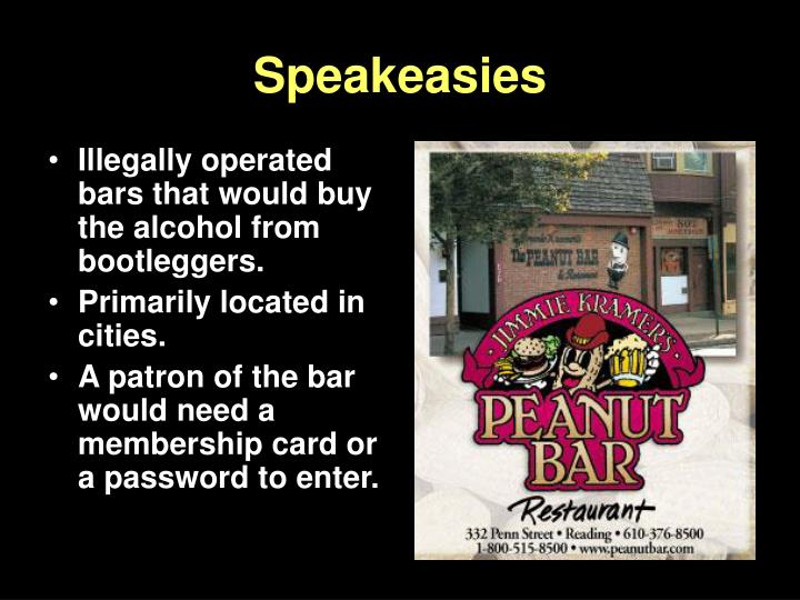Illegally operated bars that would buy the alcohol from bootleggers.