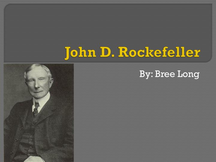 John d rockefeller as a captain of industry essay