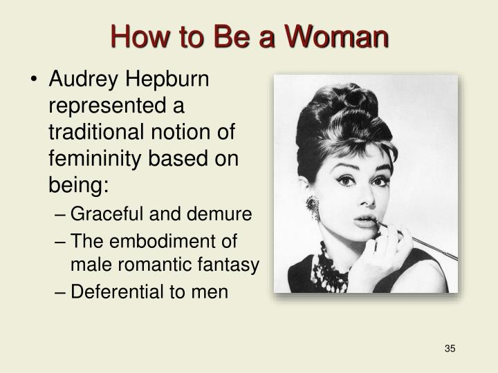 How to Be a Woman