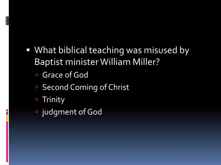 What biblical teaching was misused by Baptist minister William Miller?