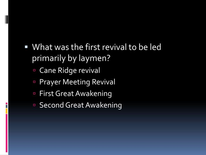 What was the first revival to be led primarily by laymen?