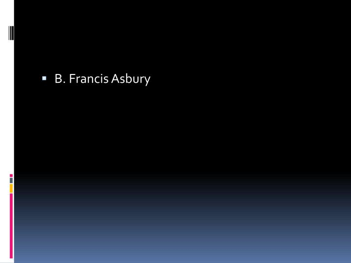 B. Francis Asbury