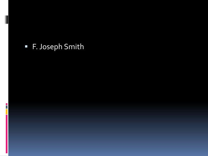 F. Joseph Smith